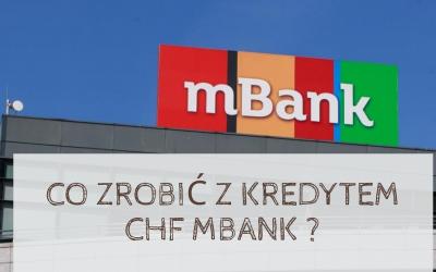 Co frankowicze mBank posiadający kredyt we frankach mogą z nim zrobić?