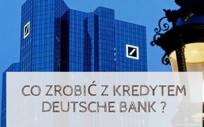 Jak i dlaczego frankowicze mogą pozwać Deutsche Bank za kredyt we frankach?
