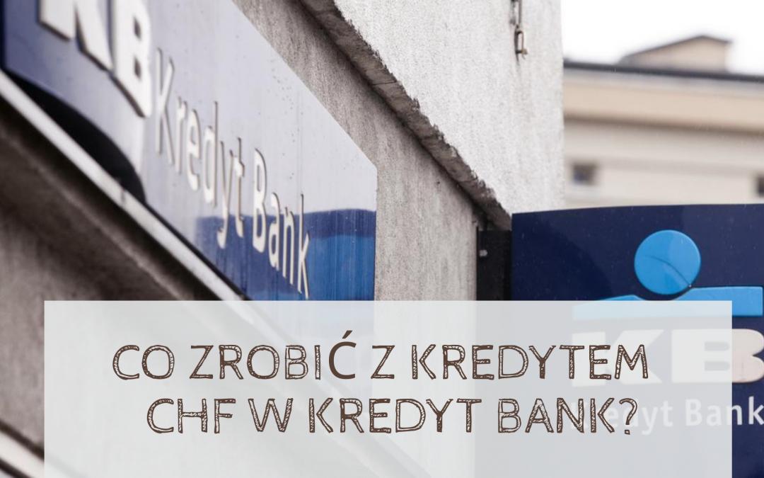 Czy frankowicze mogą podważyć kredyt we frankach z Kredyt Bank?